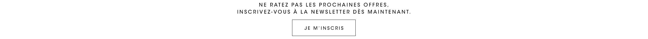 Inscrivez-vous à la newsletter pour accéder aux offres
