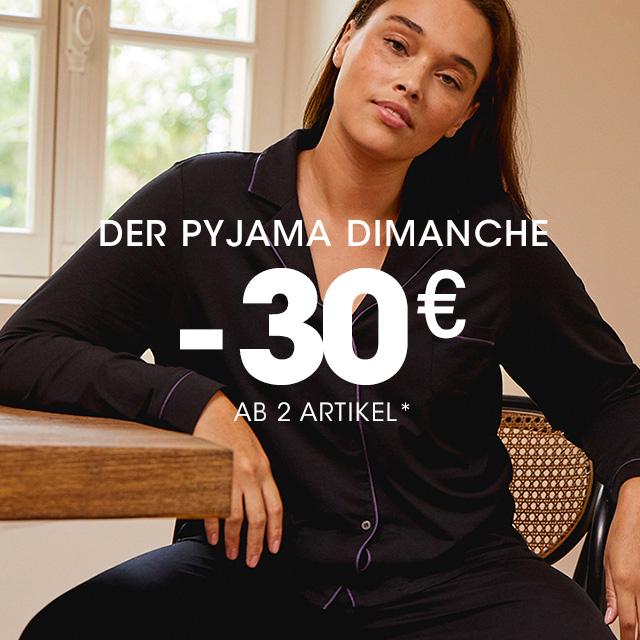 Pyjama Dimanche 30€ ab 2 Artikel*